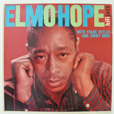 Elmo Hope  ‎– With Frank Butler And Jimmy Bond (HiFi Jazz ‎– J 616 ) mono
