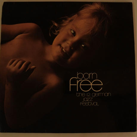 Born Free: The 12. German Jazz Festival(Scout ‎– ScS11  3枚組)stereo