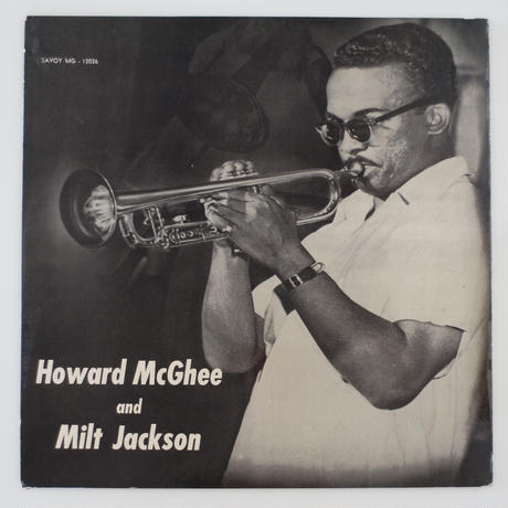 Howard McGhee & Milt Jackson ‎–  The Howard McGhee Sextet With Milt Jackson (Savoy MG 12026)mono