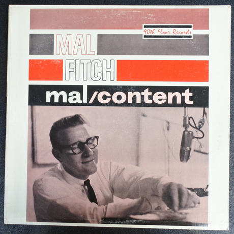 Mal Fitch – Mal/Content( 90th Floor Records – SLL 910)mono