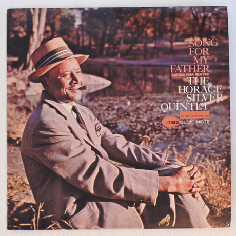 The Horace Silver Quintet ‎– Song For My Father (Cantiga Para Meu Pai) (Blue Note ‎– BLP 4185)mono