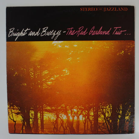 The Red Garland Trio  – Bright And Breezy( JAZZLAND – JLP 948S)stereo