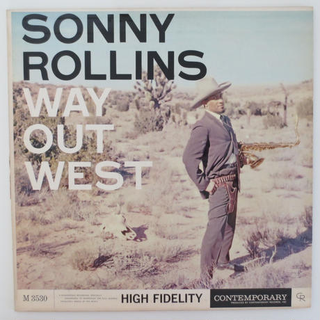 Sonny Rollins – Way Out West(Contemporary Records – C 3530)mono