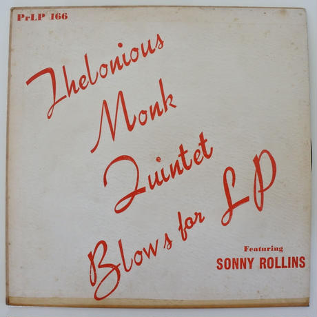 Thelonious Monk Quintet Featuring Sonny Rollins ‎– Blows For LP(Prestige ‎– PrLP 166)mono