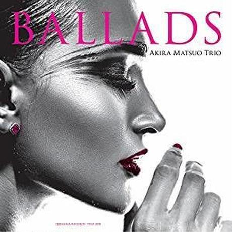Akira Matsuo - BALLADS 【完全初回限定アナログ盤】 [Analog] Limited Edition