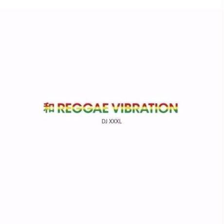 DJ XXXL (和 REGGAE VIBRATION)