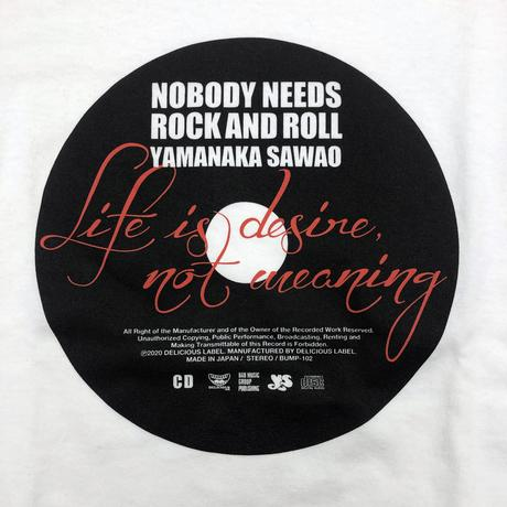 NOBODY NEEDS ROCK AND ROLL  Tシャツ