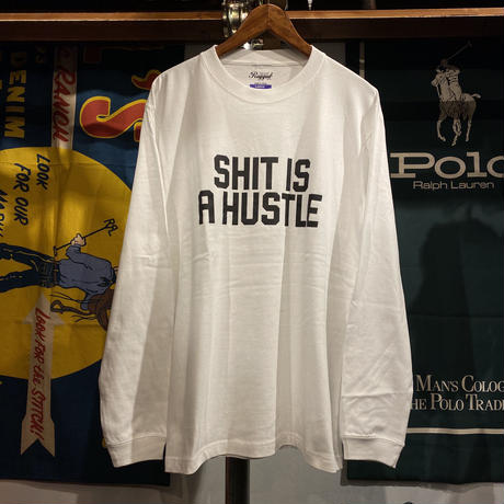 "【ラス1】RUGGED ""SHIT IS A HUSTLE"" L/S tee (White)"