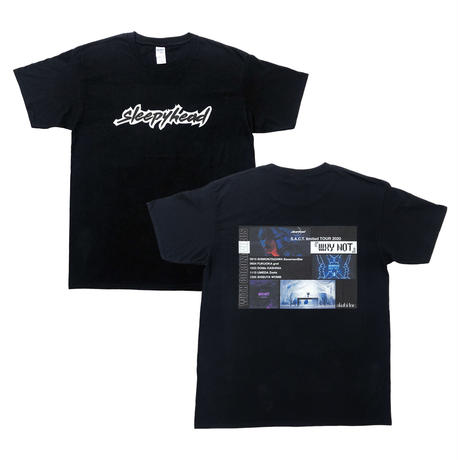sleepyhead S.A.C.T. limited TOUR 2020 『WHY NOT』T-shirt