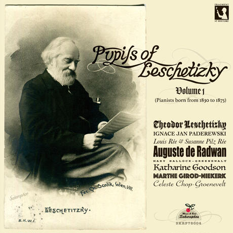 Pupils of Leschetizky Vol.1 (pianists born from 1830 to 1875)