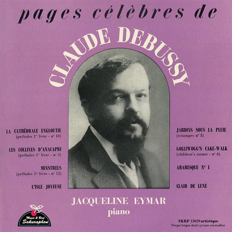 Jacqueline Eymar palys DEBUSSY ~ pages célèbres de CLAUDE DEBUSSY 「ジャクリーヌ・エイマール : ドビュッシー名演集 」