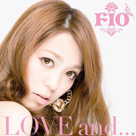 Fio / 1st Mini Album『LOVE and...』
