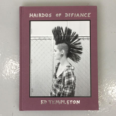 "Ed Templeton ""Hairdos Of Defiance"""