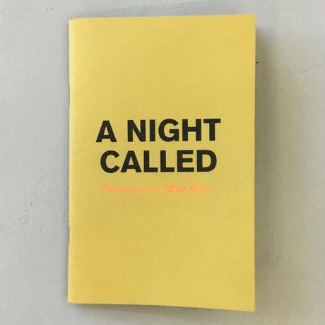 """Matt Goias """"A NIGHT CALLED"""""""