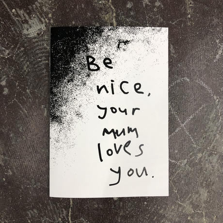 """Conal Kelly & Shimpei Mikami """"Be Nice, Your Mum Loves You (But She Doesn't)"""""""