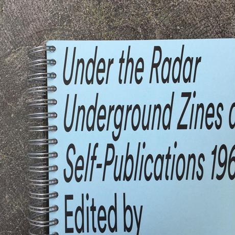 UNDER THE RADAR-Underground Zines and Self-Publications 1965-1975