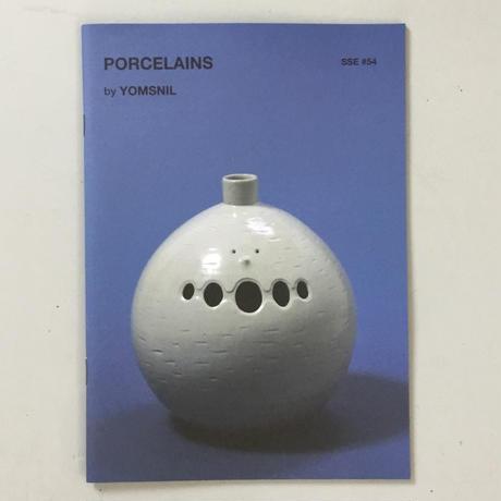 """Yomsnil """"Porcelains"""""""