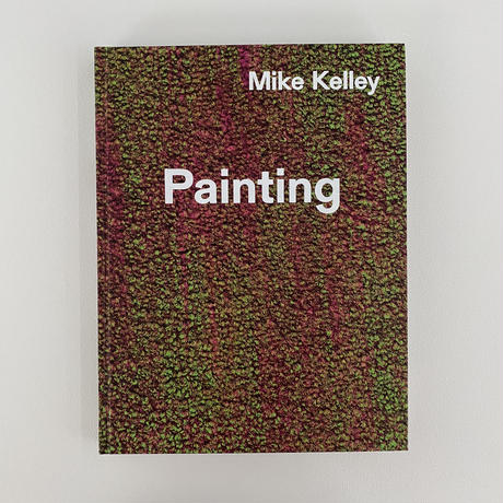 "Mike Kelley ""TIMELESS PAINTING"""