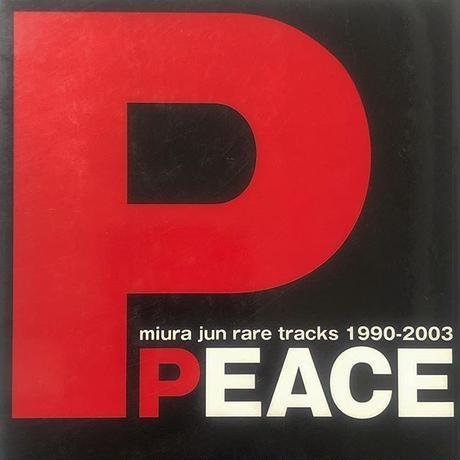 PEACE miura jun rare tracks 1990-2003