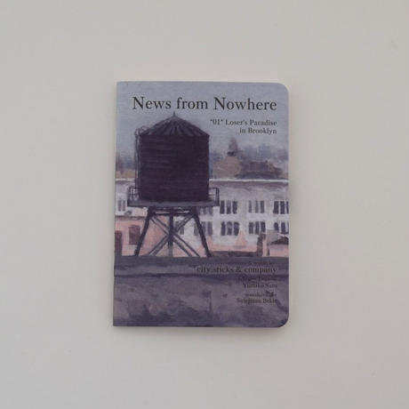 news from Nowhere *01* Loser's Paradise in Brooklyn