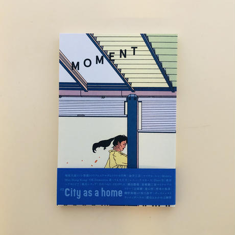 MOMENT issue 03 特集:City as a home