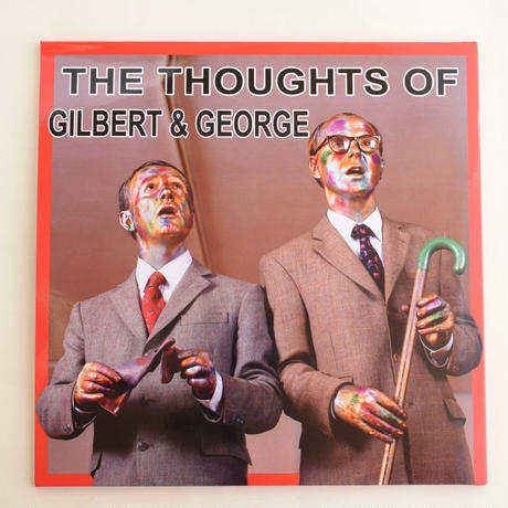 THE THOUGHTS OF GILBERT AND GEORGE