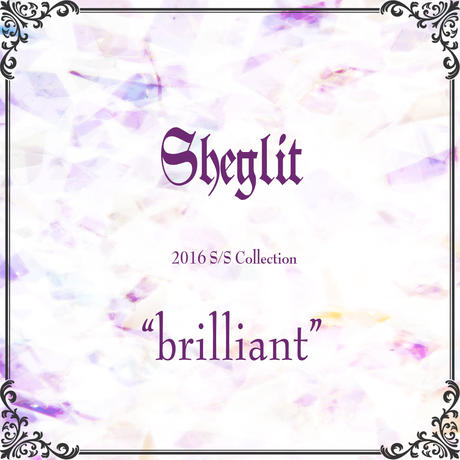"【Sheglit 2016S/S Collection ""brilliant""】"