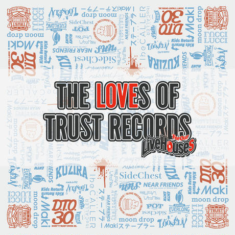 V.A THE LOVES OF TRUST RECORDS -For Our Live Houses- ※特典ステッカー付き