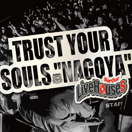 """V.A TRUST YOUR SOULS """"NAGOYA"""" -For Our Live Houses- ※特典ステッカー付き"""