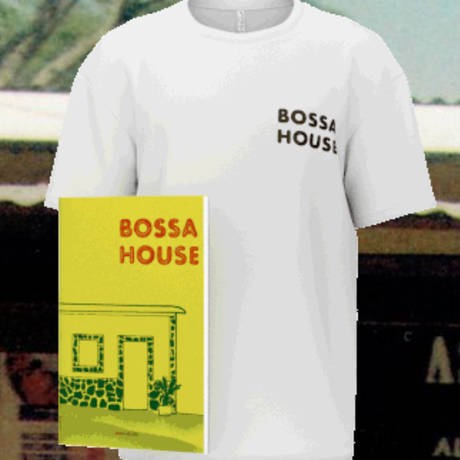 『BOSSA HOUSE』 Special Edition