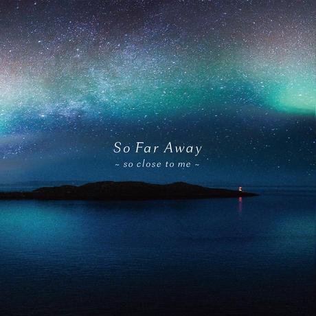 アルバム「So Far Away ~so close to me~」ダウンロード《ハイレゾ-FLAC96k24bit》高橋全