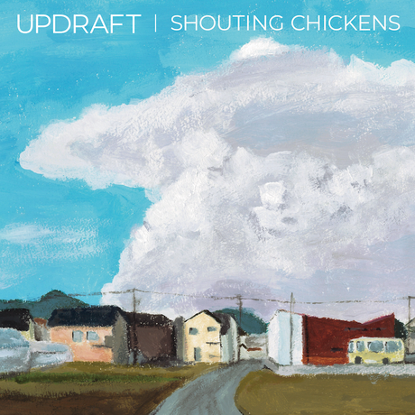 "Shouting Chickens - ""Updraft"" CD"