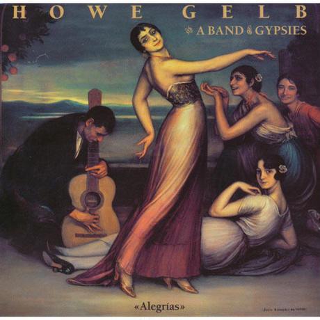 HOWE GELB & A BAND OF GYPSIES /  Alegrias(CD)