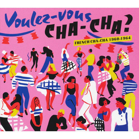 V. A. / Voulez-Vous Cha-Cha? French Cha-Cha 1960-1964 (LP)