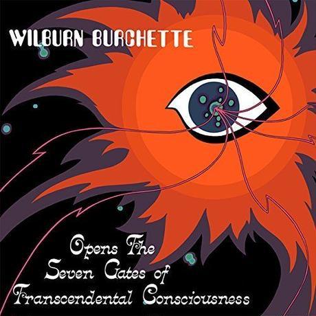 MASTER WILBURN BURCHETTE / OPENS THE SEVEN GATES OF TRANSCEDENTAL CONSCIOUSNESS (CD)