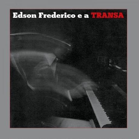 EDSON FREDERICO / EDSON FREDERICO E A TRANSA (LP)