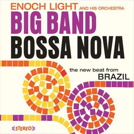 Enoch Light And His Orchestra / Big Band Bossa Nova & Let'S Dance Bossa Nova (CD)