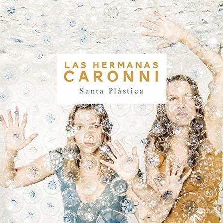 LAS HERMANAS CARONNI / SANTA PLASTICA (CD)