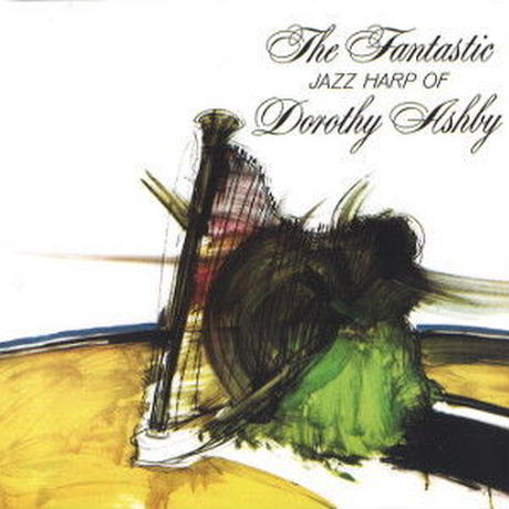 DOROTHY ASHBY / Fantastic Jazz Harp Of Dorothy Ashby (CD)