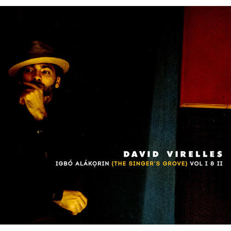 DAVID VIRELLES /  Igbo Alakorin (The Singer's Grove) VolⅠ & Ⅱ (CD)国内盤