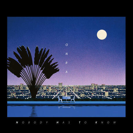 ONRA / NOBODY HAS TO KNOW (CD)