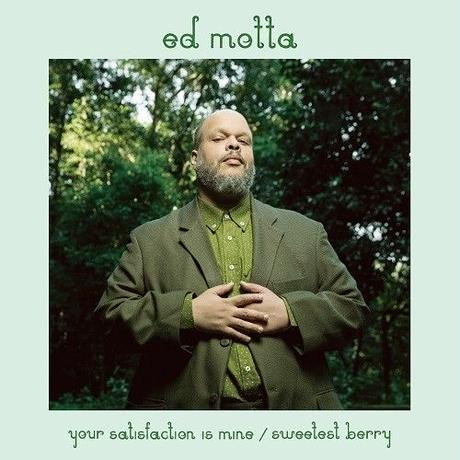Ed Motta / Your Satisfaction Is Mine / Sweetest Berry (7inch)