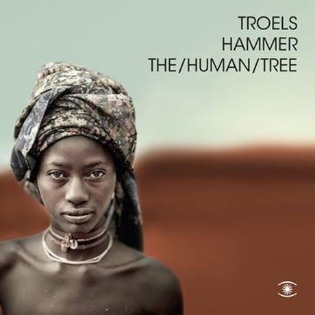 TROELS HAMMER / TRANS/FOR/MATION + HUMAN/TREE (2CD)