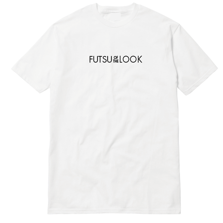 FUTSU OF THE LOOK Tシャツ