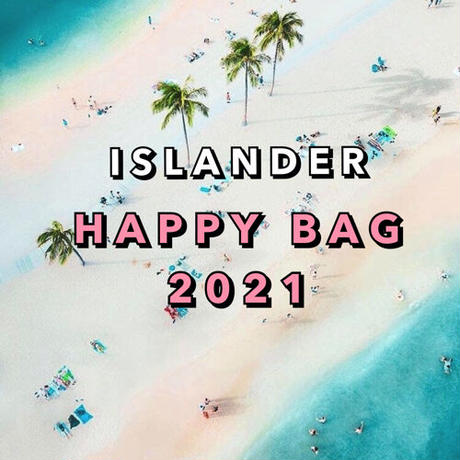 ISLANDER HAPPY BAG 2021/ ¥10,000
