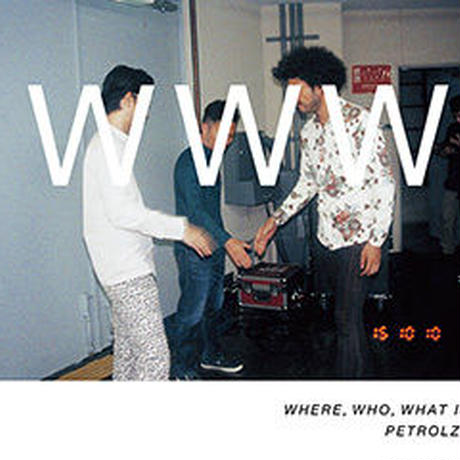 WHERE, WHO, WHAT IS PETROLZ? -V.A. 【CD+BOOK 完全生産限定盤】
