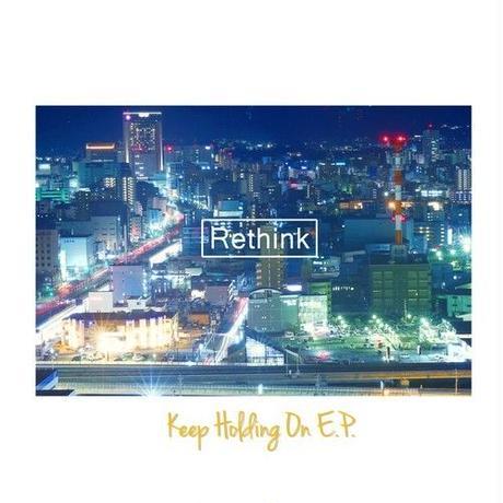 Rethink / Keep Holding On E.P.