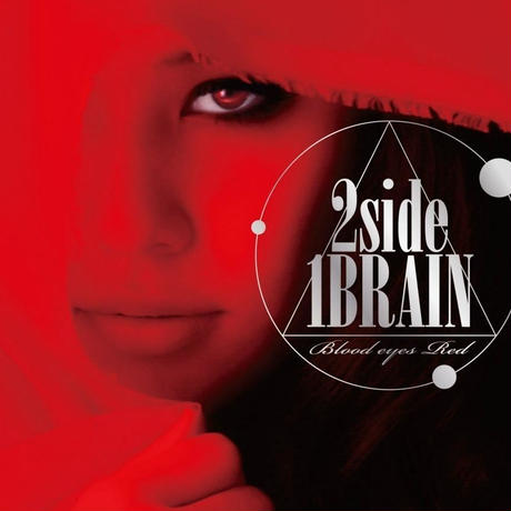 2side1BRAIN / BLOOD EYES RED[特典:BORN to LOVE recordsサンプル付]