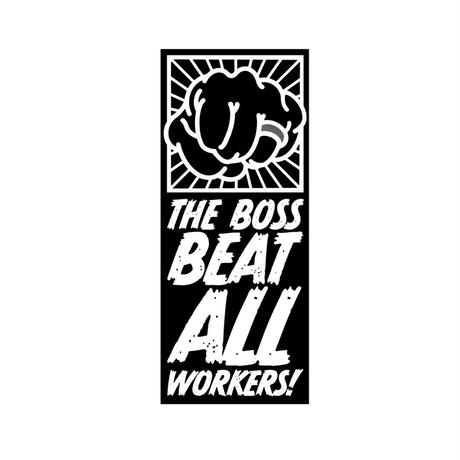 "WORKAHOLIC ""THE BOSS BEAT ALL WORKERS"""