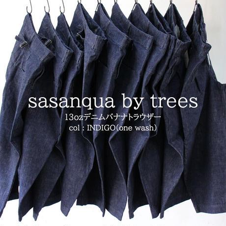 sasanqua by trees サザンカバイツリース 13ozデニムバナナトラウザー #インディゴ 【送料無料】